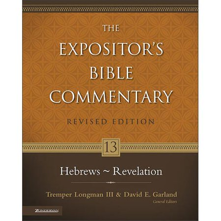The Expositors Bible Commentary: Hebrews Revelation by