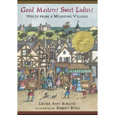 Good Masters! Sweet Ladies! : Voices from a Medieval Village