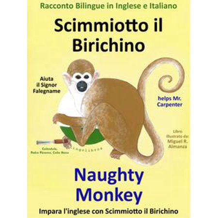 Racconto Bilingue in Inglese e Italiano: Scimmiotto il Birichino Aiuta il Signor Falegname - Naughty Monkey helps Mr. Carpenter - - Naughty School Com
