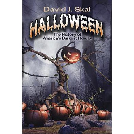Halloween : The History of America's Darkest Holiday (Halloween's History)
