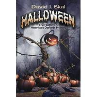 Halloween : The History of America's Darkest Holiday