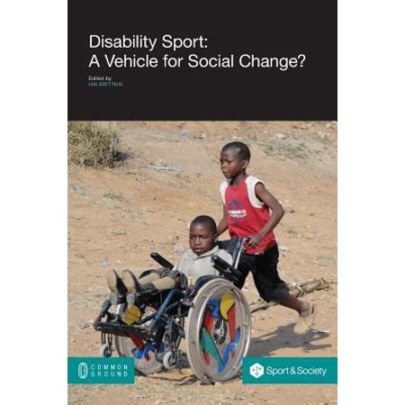 Disability Sport : A Vehicle for Social Change?