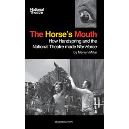 The Horse's Mouth: How Handspring and the National Theatre made War Horse - eBook