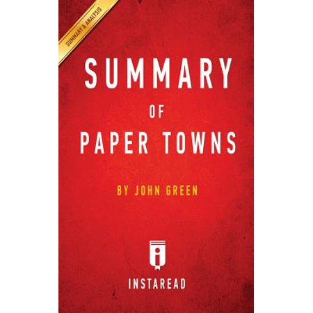 Summary of Paper Towns : By John Green Includes Analysis (Paper Refills Summary)