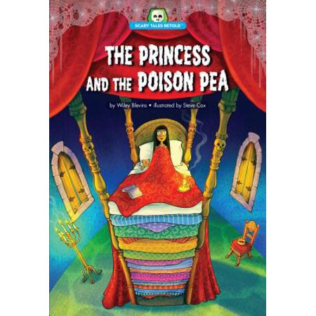 Scary Tales Retold: The Princess and the Poison Pea - Scary Princesses