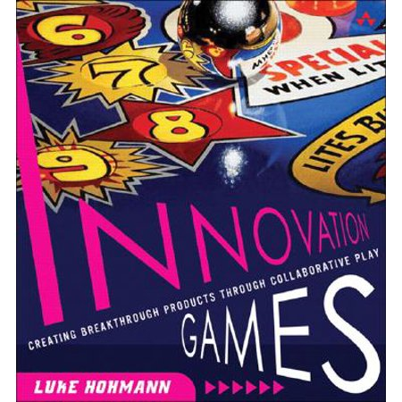 Innovation Games : Creating Breakthrough Products Through Collaborative (Games To Play With Friends Through Text)