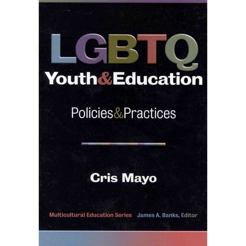 LGBTQ Youth and Education: Policies and Prahardcoverices