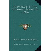 Fifty Years in the Lutheran Ministry (1878)