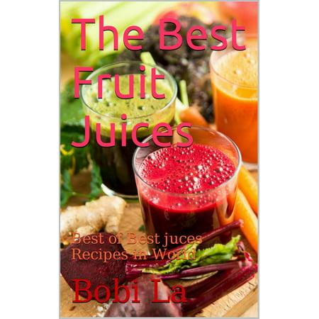 The Best Fruit juices - eBook