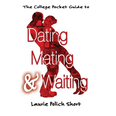 Pocket Date Book - The College Pocket Guide to Dating, Mating, and Waiting - eBook