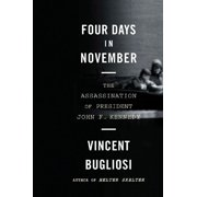 Four Days in November : The Assassination of President John F. Kennedy