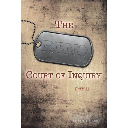 The Reno Court of Inquiry: Day Eleven - eBook