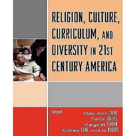 Religion  Culture  Curriculum  And Diversity In 21St Century America