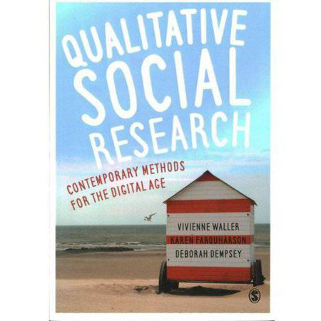 Qualitative Social Research  Contemporary Methods For The Digital Age