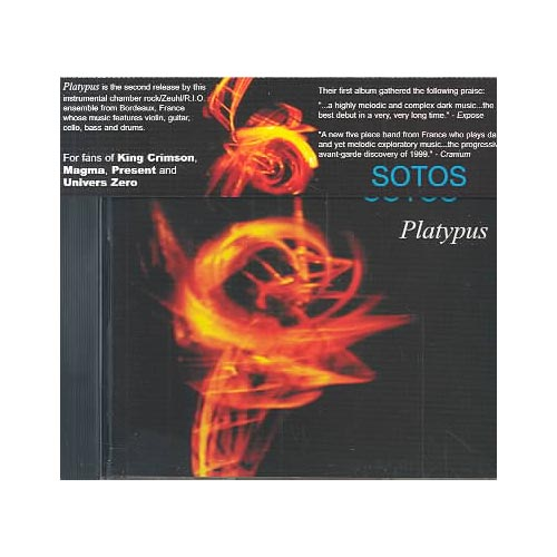 Sotos: Yan Hazera (guitar); Nicholas Cazaux (violin); Nadia Leclerc (cello); Bruno Camiade (bass); Michael Hazera (drums).<BR>For those enamored of the dark, angular sound pioneered by guitarist Robert Fripp with his mid-'70s incarnation of prog legends King Crimson, PLATYPUS will be a dip in familiar waters. This French quartet deftly mixes the aforementioned Crimson influence with that of countrymen Magma and Univers Zero on the two lengthy instrumental pieces that take up the whole of this album. Cello, violin, and electric guitar intertwine in arrangements that are carefully and intricately constructed in a neo-chamber music way, but still boast the explosive, electric power of a hard-hitting rock band.