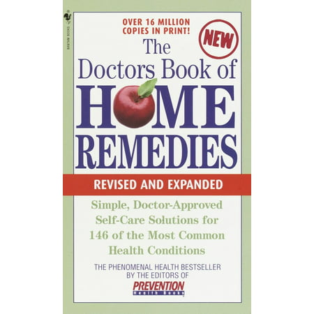 Womens Health Magazine - The Doctors Book of Home Remedies : Simple Doctor-Approved Self-Care Solutions for 146 of the Most Common Health Conditions, Revised and Expanded