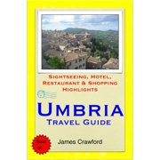 Umbria, Italy Travel Guide - Sightseeing, Hotel, Restaurant & Shopping Highlights (Illustrated) - eBook