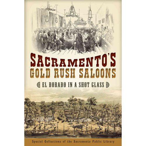 Sacramento's Gold Rush Saloons: El Dorado in a Shot Glass