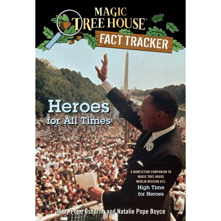 Heroes for All Times : A Nonfiction Companion to Magic Tree House Merlin Mission #23: High Time for Heroes