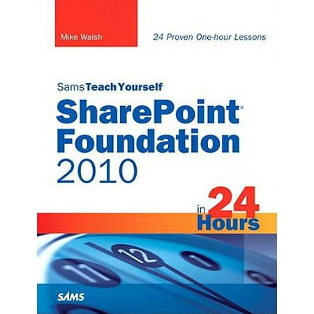 Sams Teach Yourself SharePoint Foundation 2010 in 24 Hours -