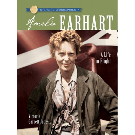 Amelia Earhart : A Life in Flight