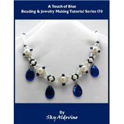 A Touch of Blue Beading & Jewelry Making Tutorial Series I70 - eBook