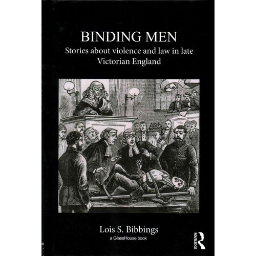 Binding Men: Stories About Violence and Law in Late Victorian England