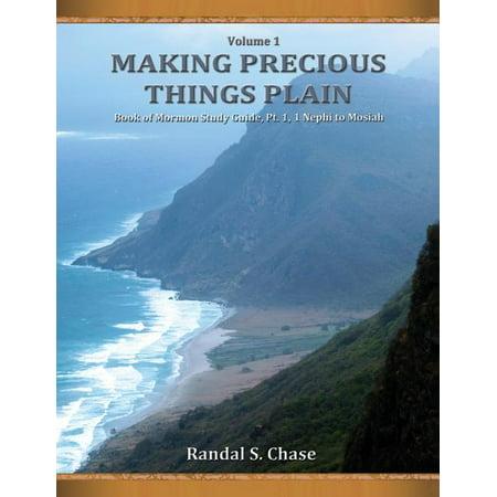 Book of Mormon Study Guide, PT. 1 : 1 Nephi to Mosiah (Making Precious Things Plain, Vol. 1) -  Randal S Chase
