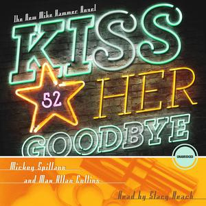 Kiss Her Goodbye - Audiobook