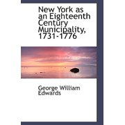 New York as an Eighteenth Century Municipality, 1731-1776