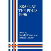 Israeli History, Politics and Society: Israel at the Polls, 1996 (Paperback)