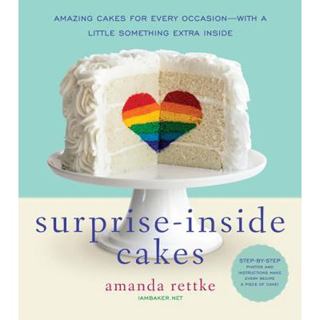 Surprise-Inside Cakes : Amazing Cakes for Every Occasion--With a Little Something Extra Inside (Cheetah Cake Inside)