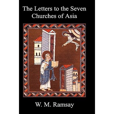 Letters to the Seven Churches of Asia and Their Place in the Plan of the (Country In Asia And Their Capital City)