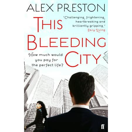 This Bleeding City. Alex Preston