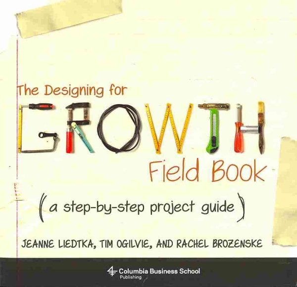 Columbia Business School Publishing: The Designing for Growth Field Book (Other)