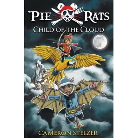 Child of the Cloud: Pie Rats Book 5