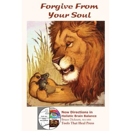 Forgive from Your Soul, Slow-Motion Forgiveness(sm),: The Missing Manual, Forgiveness 101 How-To Book by
