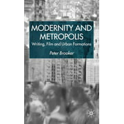 Modernity and Metropolis: Writing, Film and Urban Formations (Hardcover)