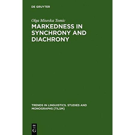 Markedness In Synchrony And Diachrony