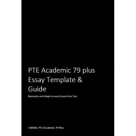 PTE Academic 79 Plus Essay Template & Guide -