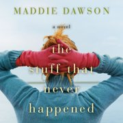 The Stuff That Never Happened - Audiobook