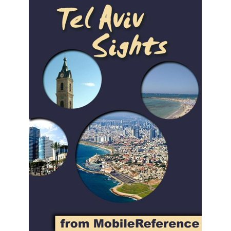 Tel Aviv Sights: a travel guide to the top 15 attractions in Tel Aviv, Israel (Mobi Sights) - (Best Time To Travel To Tel Aviv)