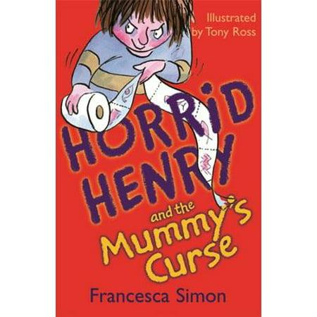 Horrid Henry and the Mummy's Curse. Francesca Simon - Horrid Henry Halloween