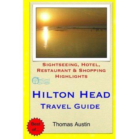 Hilton Head Island Travel Guide  Sightseeing  Hotel  Restaurant   Shopping Highlights