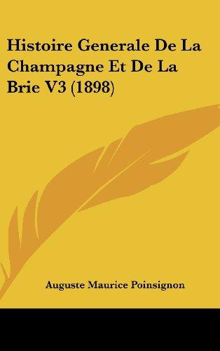 Histoire Generale de La Champagne Et de La Brie V3 (1898) by