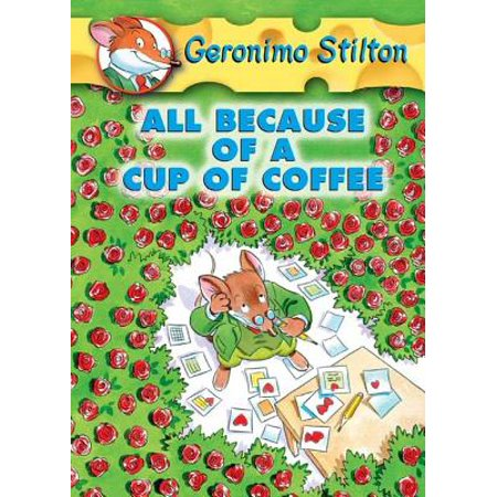 Geronimo Stilton #10: All Because of a Cup of Coffee -