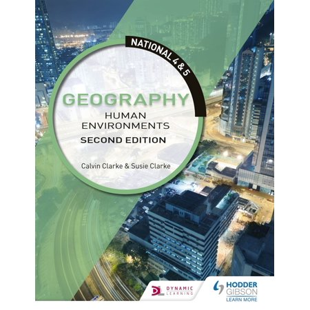 National 4 & 5 Geography: Human Environments: Second Edition -