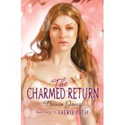 Faerie Path (Cloth): Faerie Path #6: The Charmed Return (Hardcover)