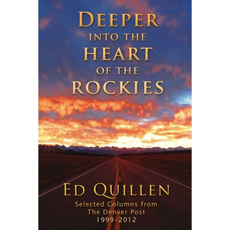 Deeper into the Heart of the Rockies: Selected columns from the Denver Post - eBook