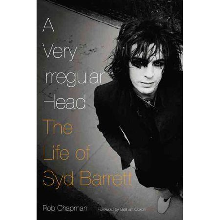 A Very Irregular Head: The Life of Syd Barrett by